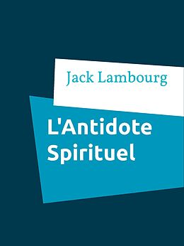 eBook (epub) L'Antidote Spirituel de Jack Lambourg