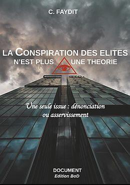 eBook (epub) La conspiration des élites n'est plus une théorie de C. Faydit