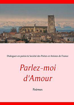 eBook (epub) Parlez-moi d'Amour de Dialoguer en poésie Société des Poètes et Artistes de France