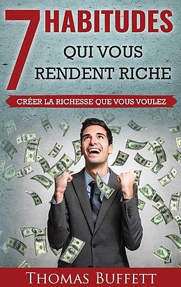 eBook (epub) 7 Habitudes Qui Vous Rendent Riche de Thomas Buffett