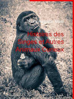eBook (epub) Histoires des Singes et Autres Animaux Curieux de Pons-Augustin Alletz