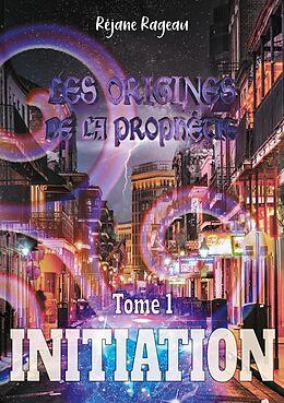 eBook (epub) Les Origines de la Prophétie de Réjane Rageau