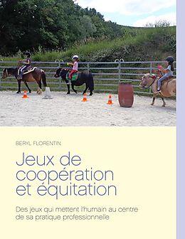 eBook (epub) Jeux de coopération et équitation de Beryl Florentin