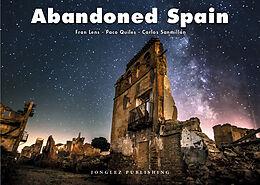 Bildbände Abandoned Spain von Fran Lens, Paco Quiles, Carlos Sanmillán