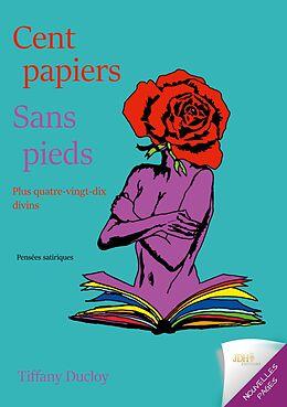E-Book (epub) Cent papiers sans pieds von Tiffany Ducloy