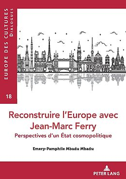 eBook (epub) Reconstruire lEurope avec Jean-Marc Ferry de Emery- Pamphile MBADU MBADU