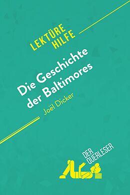 E-Book (epub) Die Geschichte der Baltimores von Joël Dicker (Lektürehilfe) von Éléonore Quinaux, derQuerleser