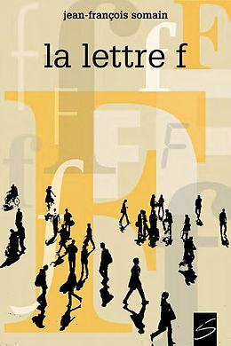 eBook (pdf) La lettre F de Jean-Francois Somain
