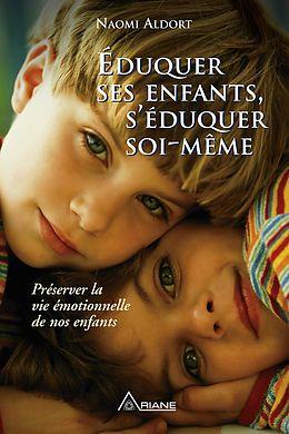 eBook (epub) Eduquer ses enfants, s'eduquer soi-meme de Aldort Naomi Aldort