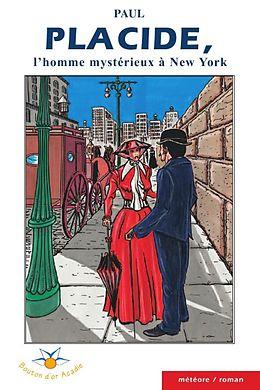 eBook (epub) Placide, l'homme mysterieux, a New York de Paul (Gilbert Buote)