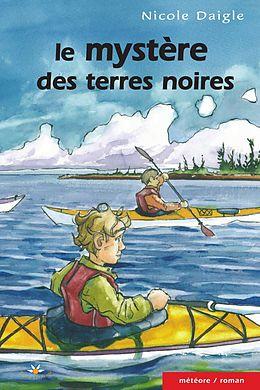 eBook (epub) Le mystere des terres noires de Daigle Nicole Daigle