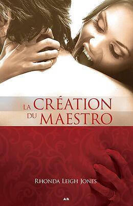 E-Book (epub) La creation du maestro von Leigh Jones Rhonda Leigh Jones