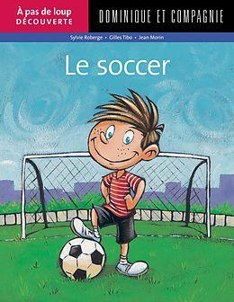 E-Book (pdf) Le soccer von Gilles Tibo, Sylvie Roberge
