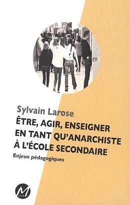 eBook (pdf) Etre, agir, enseigner en tant qu'anarchiste a l'ecole secondaire de