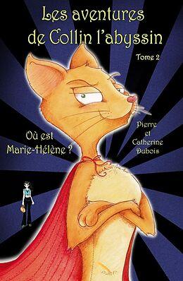 eBook (epub) LES AVENTURES DE COLLIN L'ABYSSIN 2 OU EST MARIE-HELENE de DuBois Catherine DuBois