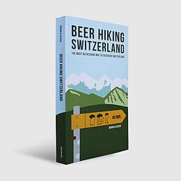 Couverture cartonnée Beer Hiking Switzerland de Monika Saxer