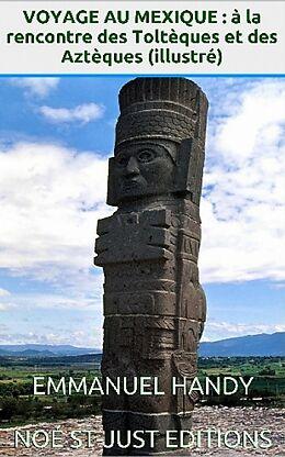eBook (epub) Voyage au Mexique : à la rencontre des Toltèques et Aztèques de Emmanuel Handy
