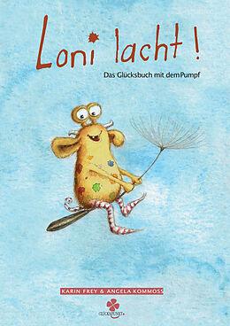 Fester Einband Loni lacht! von Karin Frey