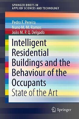 Kartonierter Einband Intelligent Residential Buildings and the Behaviour of the Occupants von Pedro F. Pereira, João M. P. Q. Delgado, Nuno M. M. Ramos