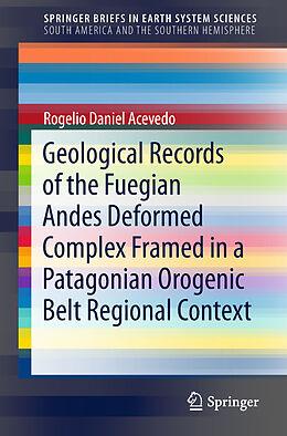 Kartonierter Einband Geological Records of the Fuegian Andes Deformed Complex Framed in a Patagonian Orogenic Belt Regional Context von Rogelio Daniel Acevedo