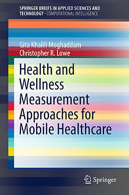Kartonierter Einband Health and Wellness Measurement Approaches for Mobile Healthcare von Christopher R. Lowe, Gita Khalili Moghaddam