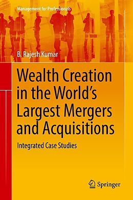 E-Book (pdf) Wealth Creation in the World's Largest Mergers and Acquisitions von B. Rajesh Kumar