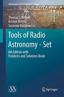 Fester Einband Tools of Radio Astronomy - Set von Thomas L. Wilson, Kristen Rohlfs, Susanne Hüttemeister