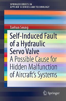 Kartonierter Einband Self-Induced Fault of a Hydraulic Servo Valve von Taehun Seung