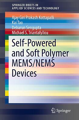 Kartonierter Einband Self-Powered and Soft Polymer MEMS/NEMS Devices von Ajay Giri Prakash Kottapalli, Kai Tao, Debarun Sengupta