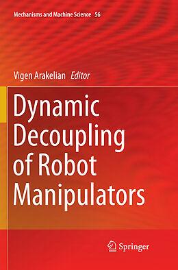 Kartonierter Einband Dynamic Decoupling of Robot Manipulators von