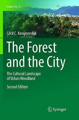 Kartonierter Einband The Forest and the City von Cecil C. Konijnendijk