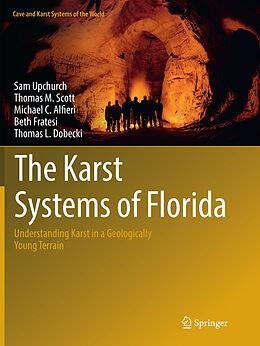 Kartonierter Einband The Karst Systems of Florida von Sam Upchurch, Thomas M. Scott, MICHAEL ALFIERI