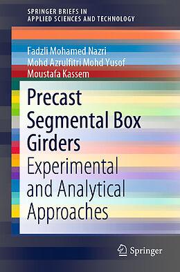 Kartonierter Einband Precast Segmental Box Girders von Moustafa Kassem, Fadzli Mohamed Nazri, Mohd Azrulfitri Mohd Yusof