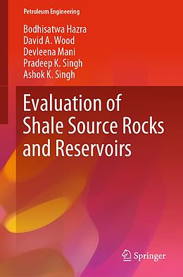 E-Book (pdf) Evaluation of Shale Source Rocks and Reservoirs von Bodhisatwa Hazra, David A. Wood, Devleena Mani