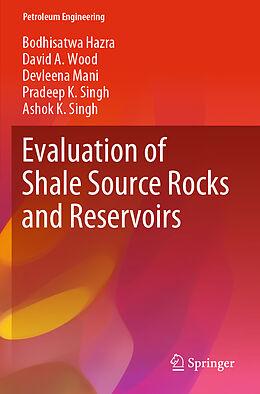 Kartonierter Einband Evaluation of Shale Source Rocks and Reservoirs von Bodhisatwa Hazra, Devleena Mani, Ashok K. Singh