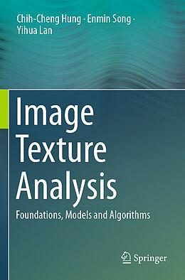 Kartonierter Einband Image Texture Analysis von Chih-Cheng Hung, Enmin Song, Yihua Lan