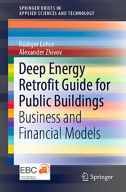 Kartonierter Einband Deep Energy Retrofit Guide for Public Buildings von Rüdiger Lohse, Alexander Zhivov