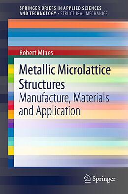 Kartonierter Einband Metallic Microlattice Structures von Robert Mines