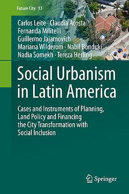 Fester Einband Social Urbanism in Latin America von Carlos Leite, Claudia Acosta, Fernanda Militelli