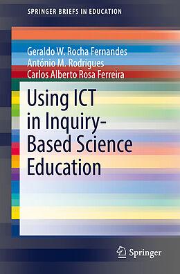 Kartonierter Einband Using ICT in Inquiry-Based Science Education von Geraldo W. Rocha Fernandes, António M. Rodrigues, Carlos Alberto Rosa Ferreira
