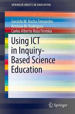 E-Book (pdf) Using ICT in Inquiry-Based Science Education von Geraldo W. Rocha Fernandes, António M. Rodrigues, Carlos Alberto Rosa Ferreira