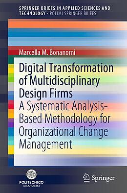Kartonierter Einband Digital Transformation of Multidisciplinary Design Firms von Marcella M. Bonanomi