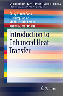 Kartonierter Einband Introduction to Enhanced Heat Transfer von Sujoy Kumar Saha, Anand Kumar Bharti, Madhu Sruthi Emani