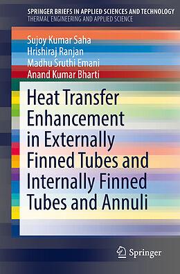 Kartonierter Einband Heat Transfer Enhancement in Externally Finned Tubes and Internally Finned Tubes and Annuli von Sujoy Kumar Saha, Anand Kumar Bharti, Madhu Sruthi Emani