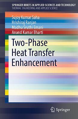 Kartonierter Einband Two-Phase Heat Transfer Enhancement von Sujoy Kumar Saha, Anand Kumar Bharti, Madhu Sruthi Emani