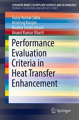 Kartonierter Einband Performance Evaluation Criteria in Heat Transfer Enhancement von Sujoy Kumar Saha, Anand Kumar Bharti, Madhu Sruthi Emani