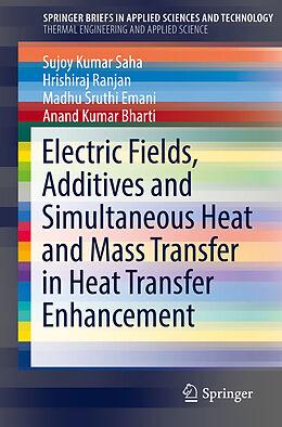 Kartonierter Einband Electric Fields, Additives and Simultaneous Heat and Mass Transfer in Heat Transfer Enhancement von Sujoy Kumar Saha, Anand Kumar Bharti, Madhu Sruthi Emani