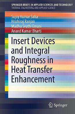 Kartonierter Einband Insert Devices and Integral Roughness in Heat Transfer Enhancement von Sujoy Kumar Saha, Anand Kumar Bharti, Madhu Sruthi Emani