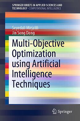 Kartonierter Einband Multi-Objective Optimization using Artificial Intelligence Techniques von Jin Song Dong, Seyedali Mirjalili