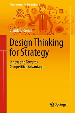 E-Book (pdf) Design Thinking for Strategy von Claude Diderich